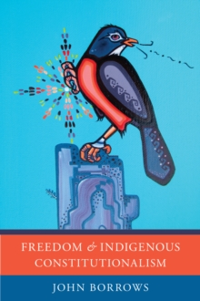 Freedom and Indigenous Constitutionalism, Paperback / softback Book