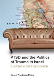 PTSD and the Politics of Trauma in Israel : A Nation on the Couch, Paperback Book
