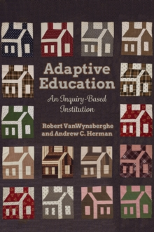Adaptive Education : An Inquiry-Based Institution, Hardback Book