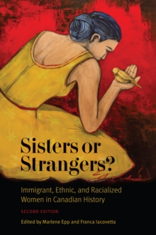 Sisters or Strangers? : Immigrant, Ethnic, and Racialized Women in Canadian History - Second Edition, Hardback Book