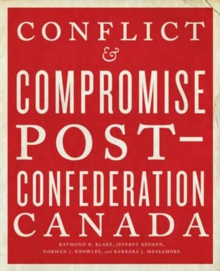 Conflict and Compromise : Post-Confederation Canada, Hardback Book