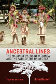 Ancestral Lines : The Maisin of Papua New Guinea and the Fate of the Rainforest, Paperback Book