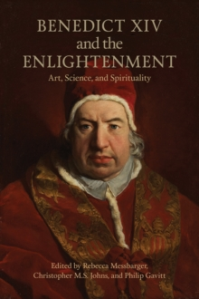 Benedict XIV and the Enlightenment : Art, Science, and Spirituality, Hardback Book