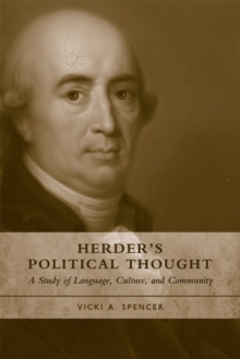 Herder's Political Thought : A Study on Language, Culture and Community, Hardback Book