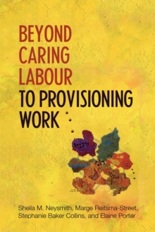 Beyond Caring Labour to Provisioning Work, Hardback Book