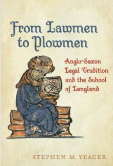 From Lawmen to Plowmen : Anglo-Saxon Legal Tradition and the School of Langland, Hardback Book