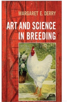 Art and Science in Breeding : Creating Better Chickens, Hardback Book