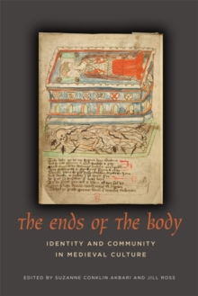 The Ends of the Body : Identity and Community in Medieval Culture, Hardback Book