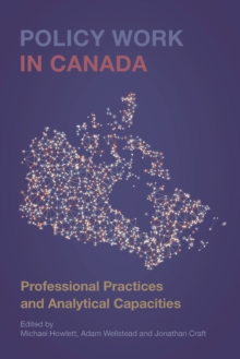 Policy Work in Canada : Professional Practices and Analytical Capacities, Hardback Book