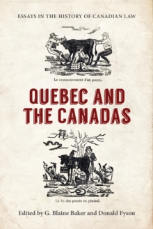 Essays in the History of Canadian Law : Quebec and the Canadas, Hardback Book