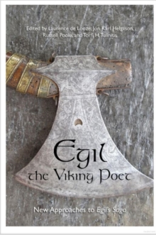 Egil, the Viking Poet : New Approaches to Egils Saga, Hardback Book