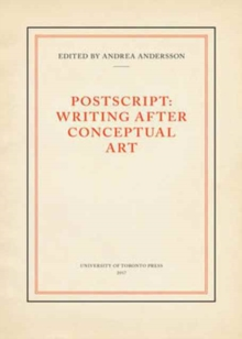 Postscript : Writing After Conceptual Art, Hardback Book