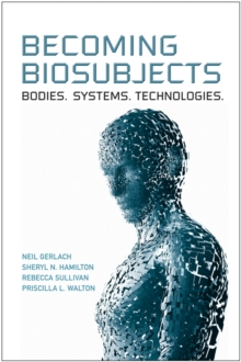 Becoming Biosubjects : Bodies. Systems. Technology., EPUB eBook
