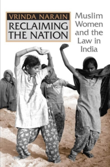 Reclaiming the Nation : Muslim Women and the law in India, PDF eBook