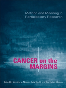 Cancer on the Margins : Method and Meaning in Participatory Research, EPUB eBook