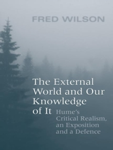 The External World and Our Knowledge of  It : Hume's Critical Realism, an Exposition and a Defence, EPUB eBook