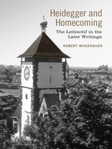 Heidegger and Homecoming : The Leitmotif in the Later Writings, EPUB eBook