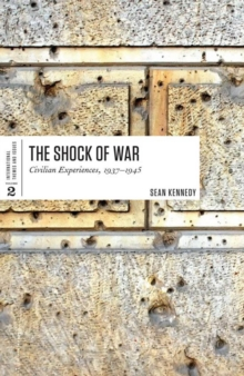 The Shock of War : Civilian Experiences, 1937-1945, PDF eBook
