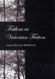 Fathers in Victorian Fiction, Hardback Book