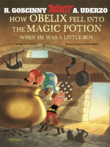 Asterix: How Obelix Fell into the Magic Potion, Hardback Book