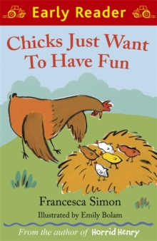 Early Reader: Chicks Just Want to Have Fun, Paperback / softback Book