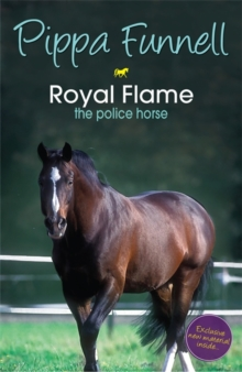 Royal Flame the Police Horse : Book 16, Paperback Book