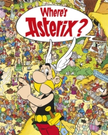 Asterix: Where's Asterix?, Hardback Book