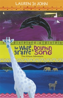 The White Giraffe Series: The White Giraffe and Dolphin Song : Two African Adventures Book 1, Paperback Book