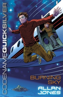 Codename Quicksilver: Burning Sky : Book 3, Paperback / softback Book