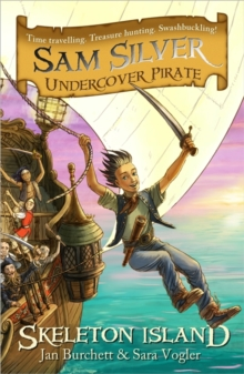 Sam Silver: Undercover Pirate: Skeleton Island : Book 1, Paperback Book