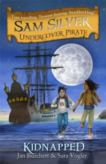 Sam Silver: Undercover Pirate: Kidnapped : Book 3, Paperback / softback Book