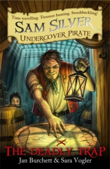 Sam Silver: Undercover Pirate: The Deadly Trap : Book 4, Paperback / softback Book