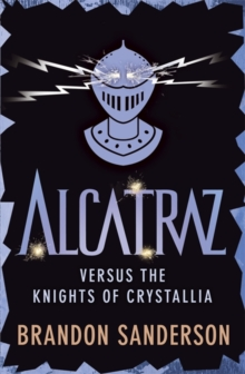 Alcatraz versus the Knights of Crystallia, Paperback Book