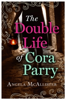 The Double Life of Cora Parry, Paperback Book
