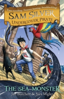 Sam Silver: Undercover Pirate: The Sea Monster : Book 9, Paperback Book