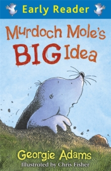 Early Reader: Murdoch Mole's Big Idea, Paperback Book