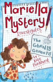 Mariella Mystery: The Ghostly Guinea Pig : Book 1, Paperback / softback Book
