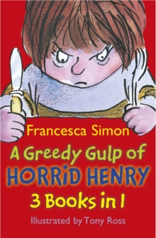 A Greedy Gulp of Horrid Henry 3-in-1 : Horrid Henry Abominable Snowman/Robs the Bank/Wakes the Dead, EPUB eBook