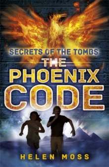 Secrets of the Tombs: The Phoenix Code : Book 1, Paperback / softback Book