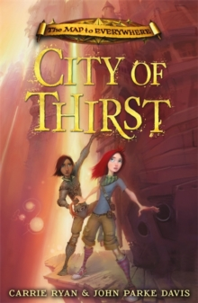 The Map to Everywhere: City of Thirst : Book 2, Paperback / softback Book