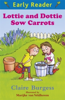Early Reader: Lottie and Dottie Sow Carrots, Paperback Book