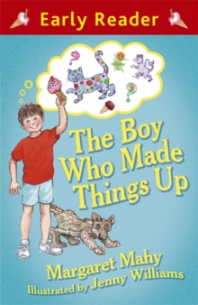Early Reader: The Boy Who Made Things Up, Paperback Book