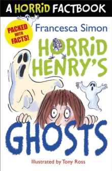 Horrid Henry's Ghosts : A Horrid Factbook, Paperback Book
