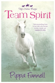 Tilly's Horse, Magic: Team Spirit : Book 1, Paperback Book