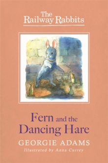 Railway Rabbits: Fern and the Dancing Hare : Book 3, Paperback / softback Book
