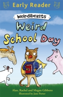 Early Reader: Weirdibeasts: Weird School Day : Book 1, Paperback Book