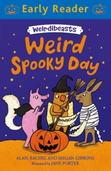 Early Reader: Weirdibeasts: Weird Spooky Day : Book 3, Paperback Book