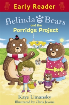 Early Reader: Belinda and the Bears and the Porridge Project, Paperback Book