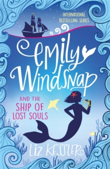 Emily Windsnap and the Ship of Lost Souls : Book 6, Paperback Book