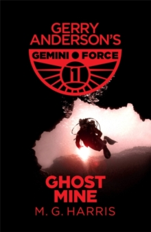 Gemini Force I: Ghost Mine : Book 2, Paperback Book